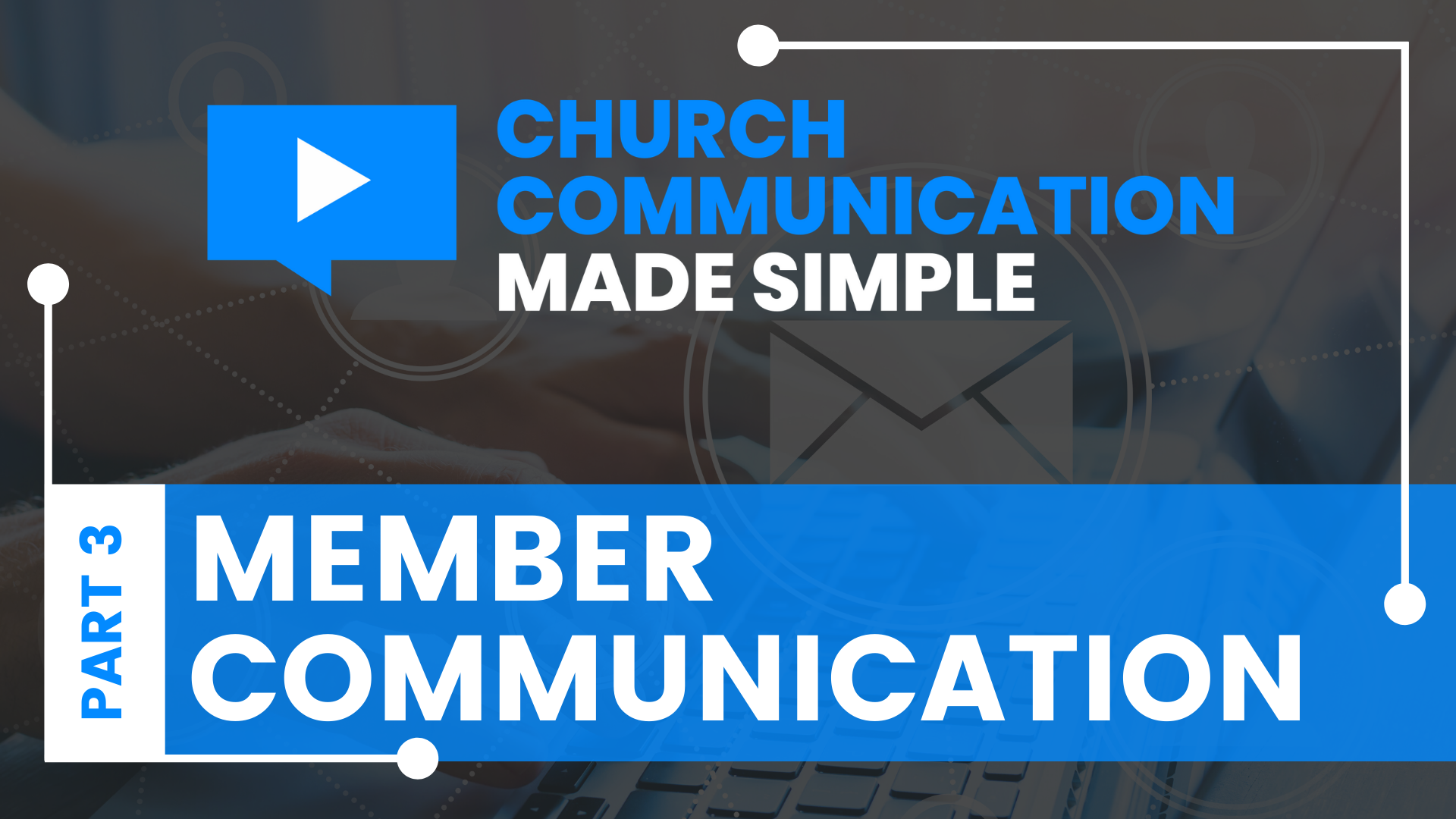 Member Communication